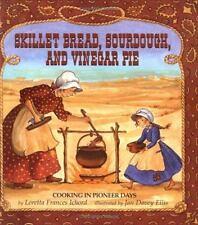Skillet Bread, Sourdough & Chu by Ichord, Loretta Frances