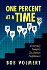 One Percent at a Time by Bob Volmert 9781441515490 Paperback 2009