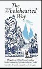 The Wholehearted Way: A Translation of Eihei Dogen's  Bendowa by Dogen (Paperback, 1997)