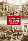 Coventry at War by David McGrory (Paperback, 2009)
