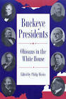 Buckeye Presidents: Ohioans in the White House by Kent State University Press (Paperback, 2003)