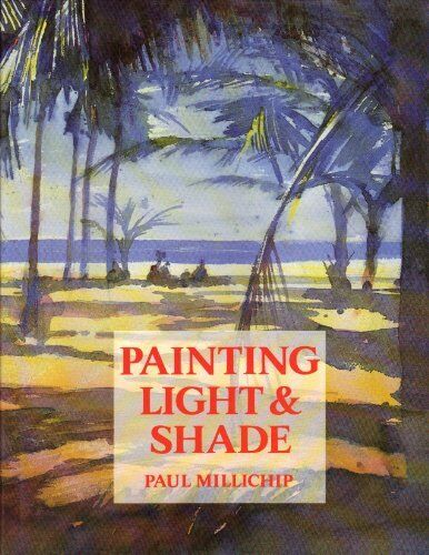 1 of 1 - Painting Light and Shade By Paul Millichip