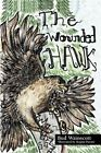 The Wounded Hawk by Bud Wainscott 9781477253540 Paperback 2012