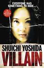 Villain by Shuichi Yoshida (Paperback, 2011)