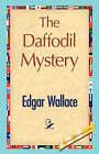 The Daffodil Mystery by Edgar Wallace (Hardback, 2007)