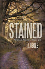 Stained: The Secret Shame of a Teenage Girl by I J Boes (Paperback / softback, 2011)