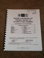 AC Delco to General Motors Part Number Conversion Catalog over 25,000 Parts.....