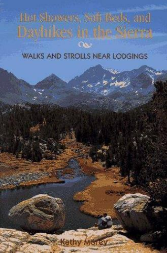 Hot Showers, Soft Beds, and Dayhikes in the Sierra: Walks and Strols Near Lodgin