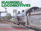 Maunsell Locomotives by J.S. Morgan (Hardback, 2002)