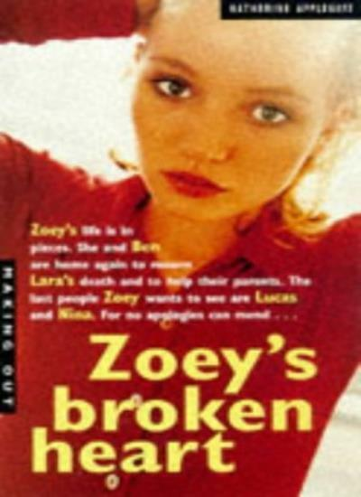 Zoey's Broken Heart (Making Out) By Katherine Applegate