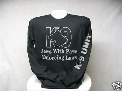 Jaws With Paws Enforcing Laws Long Sleeve T-Shirt, K-9 Unit, K9, SIZE XL