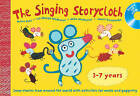 The Singing Storycloth: Song-stories from Around the World with Activities for Music and Poetry by Mike McManus, Liz  Waugh McManus, Helen East, Janet Koralambe (Mixed media product, 2006)