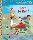 Born to Run! by Tish Rabe (Hardback)
