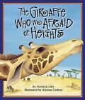 The Giraffe Who Was Afraid of Heights by David A Ufer (Hardback, 2006)