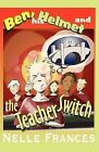 Ben His Helmet and the Teacher Switch by Nelle Frances, Mark Ambroz (Paperback, 2008)