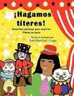 Hagamos Titeres!: Divertidos Patrones Para Construir Titeres de Bolsa by Tere Marichal-Lugo (Paperback / softback, 2012)