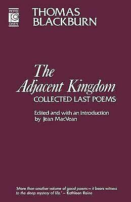 Adjacent Kingdom : Collected Last Poems, Paperback by Blackburn, Thomas, Like...