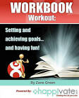 Setting and Achieving Goals and Having Fun: A Workbook Workout by Zane Green (Paperback / softback, 2010)