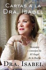 Cartas a la Dra. Isabel: Mensajes y consejos de El Ángel de la Radio (Spanish