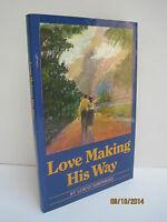 Love Making His Way By Lorne Shepherd