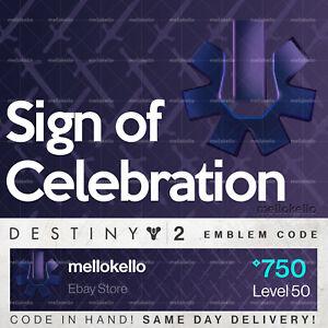 Details about Destiny 2 Sign of Celebration emblem IN HAND!! SAME DAY  DELIVERY!!!