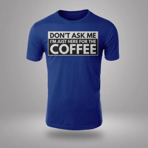 Nouveau Unisexe ici pour le café drôle à Manches Courtes Nouveauté T-shirt imprimé cadeaux