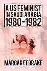 a US Feminist in Saudi Arabia 9781450224826 iUniverse 2010 Paperback