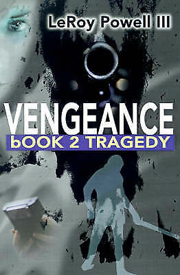 1 of 1 - NEW Vengeance: book 2 Tragedy by LeRoy Powell III