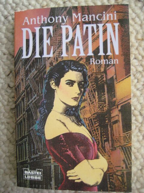 Anthony Mancini DIE PATIN ein spannender Roman aus dem New Yorker  Mafiamilieu