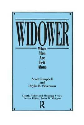 Widower: When Men Are Left Alone (Death, Value and Meaning