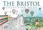 The Bristol Colouring Book: Past & Present by The History Press (Paperback, 2016)