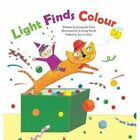 Light Finds Colour: Light and Colour by Jeong-Hui Kim (Paperback, 2016)