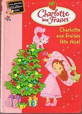 Charlotte Aux Fraises Fête Noël *  Première Bibliothèque rose roman première lec