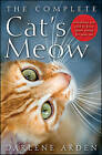 The Complete Cat's Meow: Everything You Need to Know About Caring for Your Cat by Darlene Arden (Paperback, 2011)