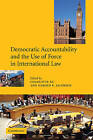 Democratic Accountability and the Use of Force in International Law by Cambridge University Press (Paperback, 2003)