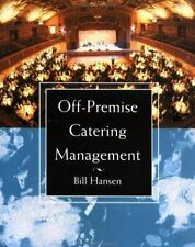 Off-Premise Catering Management by Bill Hansen (1995, Hardcover)