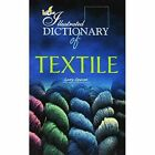The Illustrated Dictionary of Textile by Lotus Press (Paperback, 2007)