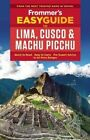 Frommer's Easyguide to Lima, Cusco and Machu Picchu by Nicholas Gill (Paperback, 2016)