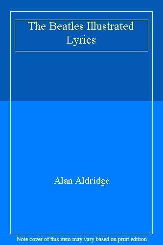 The Beatles Illustrated Lyrics By Alan Aldridge. 9781856054591