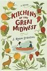 Kitchens of the Great Midwest by J Ryan Stradal (Hardback, 2015)