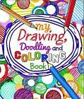 My Drawing, Doodling and Coloring Book by Arcturus Publishing (Paperback / softback, 2015)