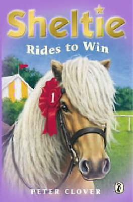 1 of 1 - Sheltie Rides to Win: AND  Sheltie and the Saddle Mystery by Peter Clover...