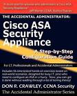 The Accidental Administrator: Cisco ASA Security Appliance: A Step-by-Step Configuration Guide by Don R. Crawley (Paperback, 2010)