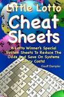 Little Lotto Cheat Sheets: A Lotto Winner's Special System Sheets to Reduce the Odds and Save on Systems Entry Costs by Geoff Dampler (Paperback / softback, 2011)