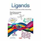 Ligands: Synthesis, Characterization & Role in Biotechnology by Nova Science Publishers Inc (Hardback, 2014)