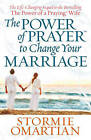 The Power of Prayer to Change Your Marriage by Stormie Omartian (Paperback, 2009)