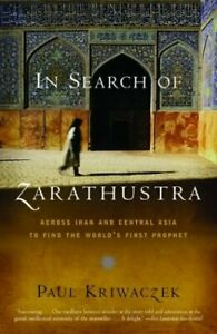 In-Search-of-Zarathustra-Across-Iran-and-Central-Asia-to-Find-the-World-039-s