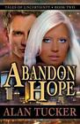 Abandon Hope by Alan Tucker 9780988504721