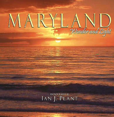 """""""AS NEW"""" Maryland: Wonder and Light, Plant, Ian J., Book"""