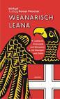 Weanarisch leana von Ludwig R. Fleischer (2012, Kunststoffeinband)